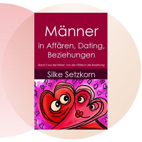 Buchtitel: Männer in Affären, Dating, Beziehungen